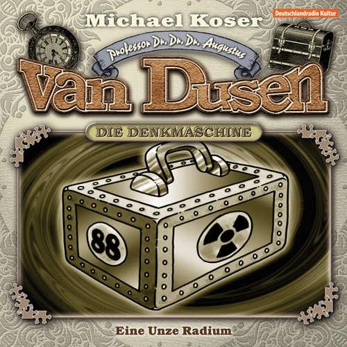 Hoerbuch Professor van Dusen, Folge 1: Eine Unze Radium - Michael Koser - Friedrich W. Bauschulte