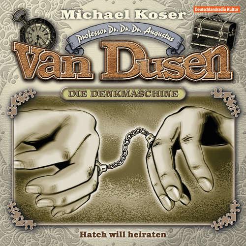 Hoerbuch Professor van Dusen, Folge 20: Hatch will heiraten - Michael Koser - Friedrich W. Bauschulte