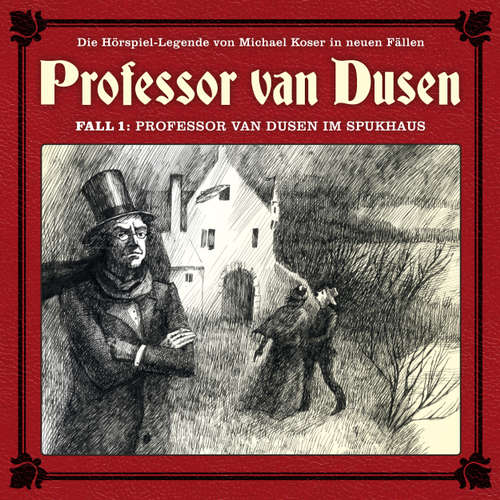 Hoerbuch Professor van Dusen, Die neuen Fälle, Fall 1: Professor van Dusen im Spukhaus - Marc Freund - Bernd Vollbrecht