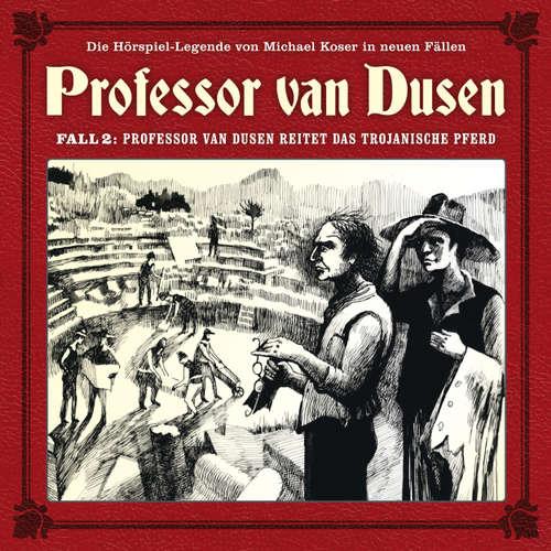 Hoerbuch Professor van Dusen, Die neuen Fälle, Fall 2: Professor van Dusen reitet das trojanische Pferd - Michael Koser - Bernd Vollbrecht