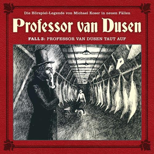 Hoerbuch Professor van Dusen, Die neuen Fälle, Fall 3: Professor van Dusen taut auf - Marc Freund - Bernd Vollbrecht