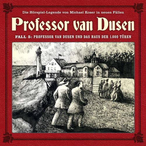 Hoerbuch Professor van Dusen, Die neuen Fälle, Fall 5: Professor van Dusen und das Haus der 1000 Türen - Marc Freund - Bernd Vollbrecht