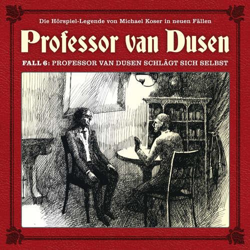 Hoerbuch Professor van Dusen, Die neuen Fälle, Fall 6: Professor van Dusen schlägt sich selbst - Eric Niemann - Bernd Vollbrecht
