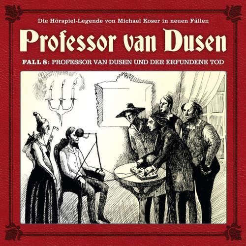 Hoerbuch Professor van Dusen, Die neuen Fälle, Fall 8: Professor van Dusen und der erfundene Tod - Marc Freund - Bernd Vollbrecht