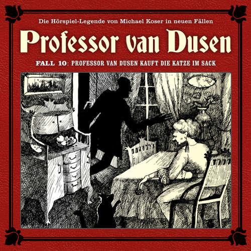 Hoerbuch Professor van Dusen, Die neuen Fälle, Fall 10: Professor van Dusen kauft die Katze im Sack - Bodo Traber - Bernd Vollbrecht