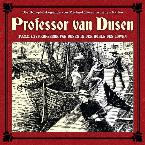 Hoerbuch Professor van Dusen, Die neuen Fälle, Fall 11: Professor van Dusen in der Höhle des Löwen - Marc Freund - Bernd Vollbrecht