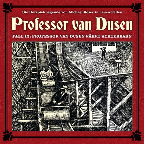 Hoerbuch Professor van Dusen, Die neuen Fälle, Fall 12: Professor van Dusen fährt Achterbahn - Marc Freund - Bernd Vollbrecht