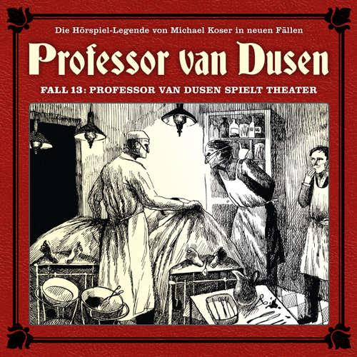 Hoerbuch Professor van Dusen, Die neuen Fälle, Fall 13: Professor van Dusen spielt Theater - Eric Niemann - Bernd Vollbrecht