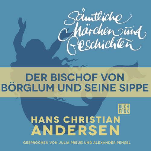 Hoerbuch H. C. Andersen: Sämtliche Märchen und Geschichten, Der Bischof von Börglum und seine Sippe - Hans Christian Andersen - Julia Preuß