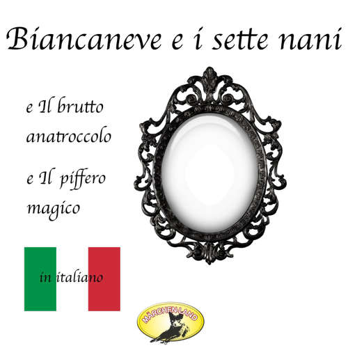 Audio libro Märchen auf Italienisch, Biancaneve / Il brutto anatroccolo / Il piffero magico - Fratelli Grimm - Giovanni Manzini