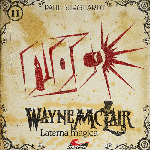 Hoerbuch Wayne McLair, Folge 11: Laterna magica - Paul Burghardt - Paul Burghardt