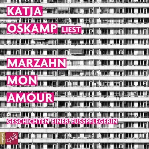 Hoerbuch Marzahn, mon amour - Katja Oskamp - Katja Oskamp