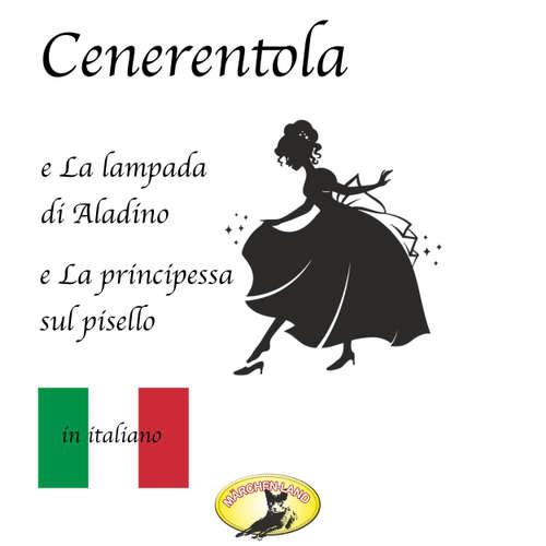 Märchen auf Italienisch, Cenerentola / La lampada di Aladino / La principessa sul pisello