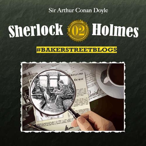 Hoerbuch Sherlock Holmes, Bakerstreet Blogs, Folge 2 - Sabine Friedrich - Ulrike Johannson