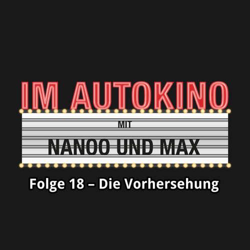"""Hoerbuch Im Autokino, Folge 18: Die Vorhersehung - Max """"Rockstah"""" Nachtsheim - Max """"Rockstah"""" Nachtsheim"""
