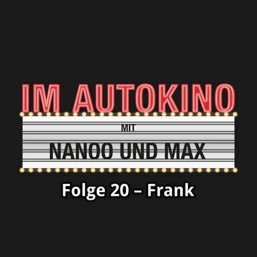 "Hoerbuch Im Autokino, Folge 20: Frank - Max ""Rockstah"" Nachtsheim - Max ""Rockstah"" Nachtsheim"