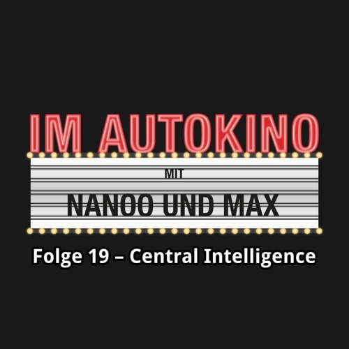 "Hoerbuch Im Autokino, Folge 19: Central Intelligence - Max ""Rockstah"" Nachtsheim - Max ""Rockstah"" Nachtsheim"