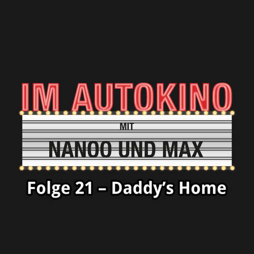 "Hoerbuch Im Autokino, Folge 21: Daddy's Home - Max ""Rockstah"" Nachtsheim - Max ""Rockstah"" Nachtsheim"