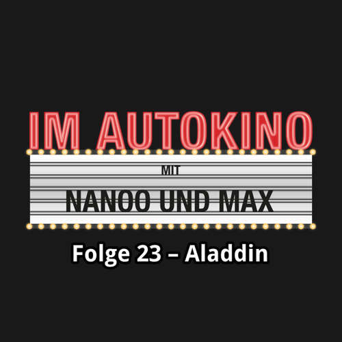"Hoerbuch Im Autokino, Folge 23: Aladdin - Max ""Rockstah"" Nachtsheim - Max ""Rockstah"" Nachtsheim"