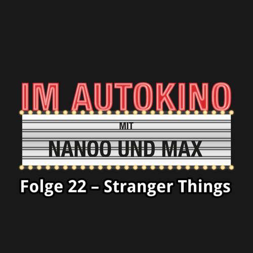 """Hoerbuch Im Autokino, Folge 22: Stranger Things - Max """"Rockstah"""" Nachtsheim - Max """"Rockstah"""" Nachtsheim"""