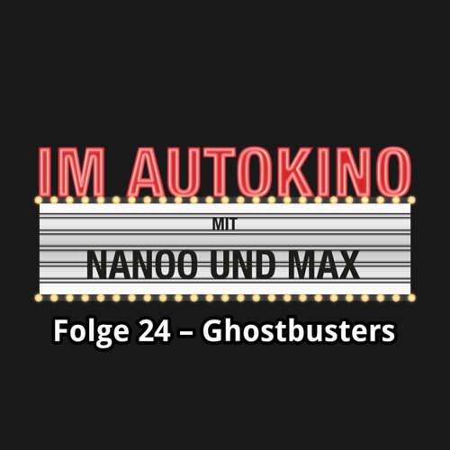 Im Autokino, Folge 24: Ghostbusters