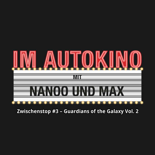 Im Autokino, Zwischenstop #3 - Guardians of the Galaxy, Vol. 2
