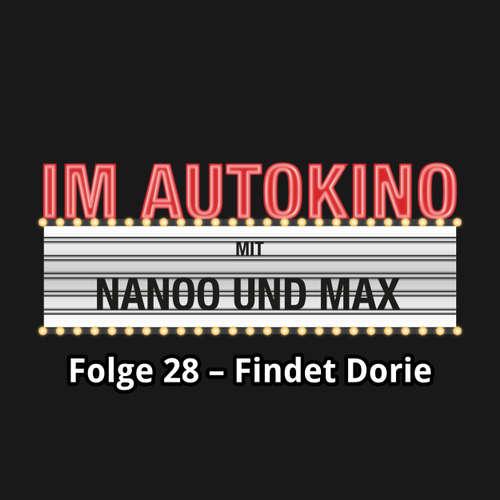 "Hoerbuch Im Autokino, Folge 28: Findet Dorie - Max ""Rockstah"" Nachtsheim - Max ""Rockstah"" Nachtsheim"