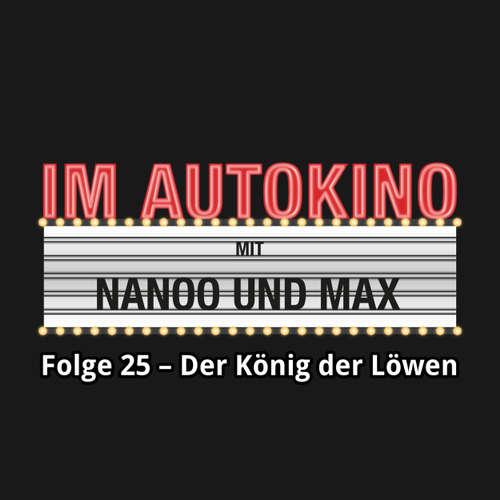 """Hoerbuch Im Autokino, Folge 25: Der König der Löwen - Max """"Rockstah"""" Nachtsheim - Max """"Rockstah"""" Nachtsheim"""