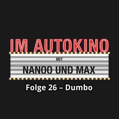 "Hoerbuch Im Autokino, Folge 26: Dumbo - Max ""Rockstah"" Nachtsheim - Max ""Rockstah"" Nachtsheim"