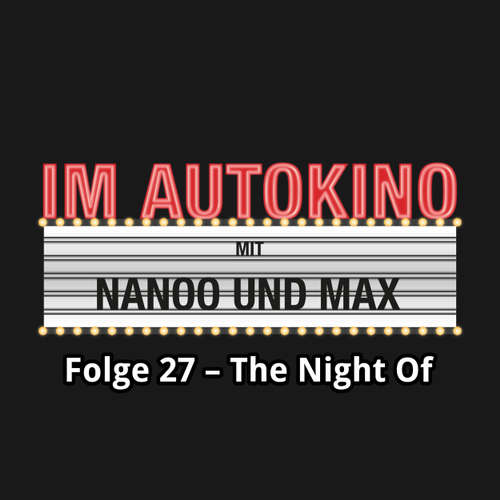 "Hoerbuch Im Autokino, Folge 27: The Night Of - Max ""Rockstah"" Nachtsheim - Max ""Rockstah"" Nachtsheim"