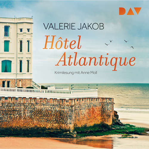 Hoerbuch Hôtel Atlantique (Lesung) - Valerie Jakob - Anne Moll