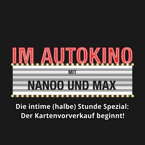 """Hoerbuch Im Autokino, Die intime (halbe) Stunde Spezial: Der Kartenvorverkauf beginnt! - Max """"Rockstah"""" Nachtsheim - Max """"Rockstah"""" Nachtsheim"""