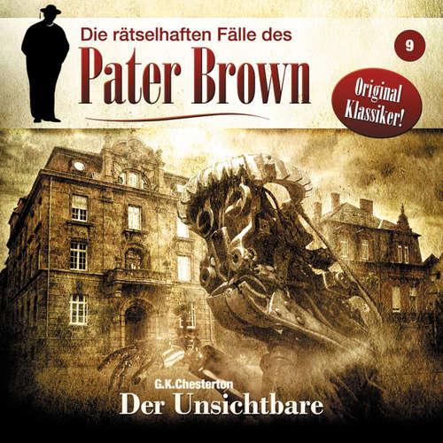 Hoerbuch Die rätselhaften Fälle des Pater Brown, Folge 9: Der Unsichtbare - G. K. Chesterton - Erich Räuker