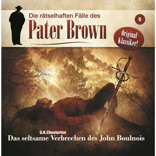 Hoerbuch Die rätselhaften Fälle des Pater Brown, Folge 5: Das seltsame Verbrechen des John Boulnois - G. K. Chesterton - Erich Räuker