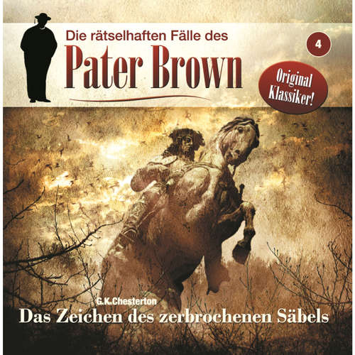 Hoerbuch Die rätselhaften Fälle des Pater Brown, Folge 4: Das Zeichen des zerbrochenen Säbels - James A. Brett - Brigitte Carlsen