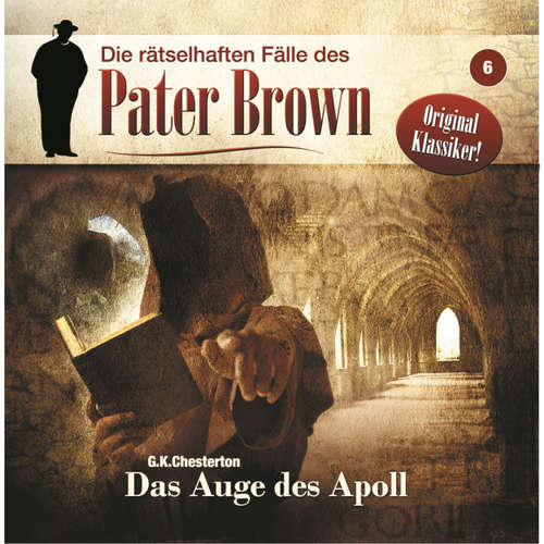 Hoerbuch Die rätselhaften Fälle des Pater Brown, Folge 6: Das Auge des Apoll - G. K. Chesterton - Erich Räuker