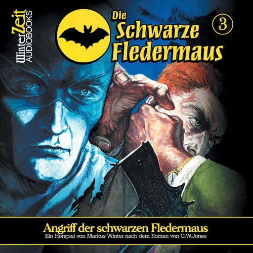 Hoerbuch Die schwarze Fledermaus, Folge 3: Angriff der schwarzen Fledermaus - Markus Winter - Bernd Vollprecht