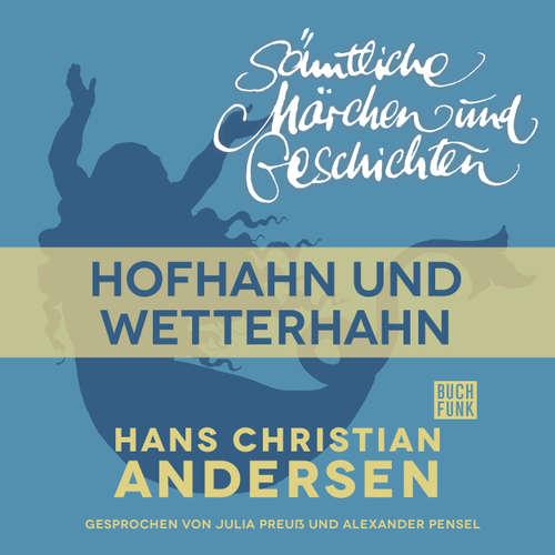 Hoerbuch H. C. Andersen: Sämtliche Märchen und Geschichten, Hofhahn und Wetterhahn - Hans Christian Andersen - Julia Preuß