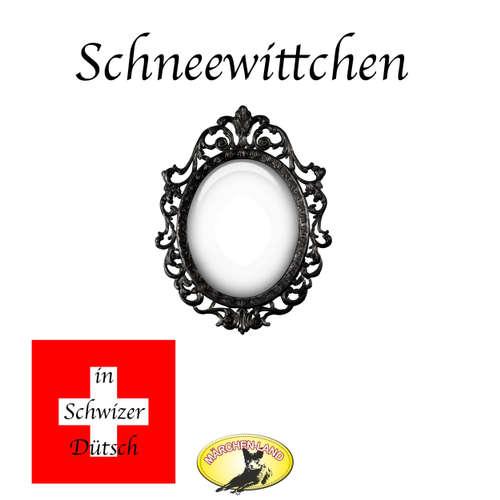 Märchen in Schwizer Dütsch, Schneewittchen