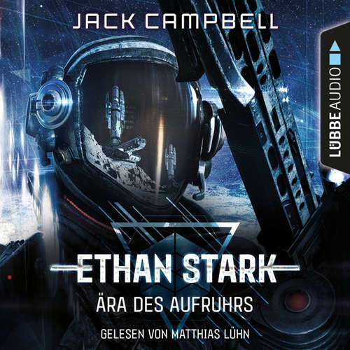 Hoerbuch Ära des Aufruhrs - Ethan Stark - Rebellion auf dem Mond 1 - Jack Campbell - Matthias Lühn