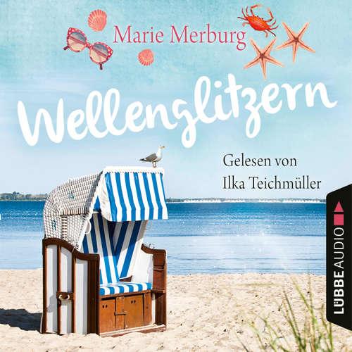 Hoerbuch Wellenglitzern - Rügen-Reihe, Teil 1 - Marie Merburg - Ilka Teichmüller