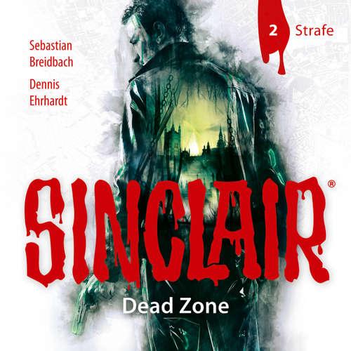 Hoerbuch Sinclair, Staffel 1: Dead Zone, Folge 2: Strafe - Dennis Ehrhardt - Stephanie Kellner