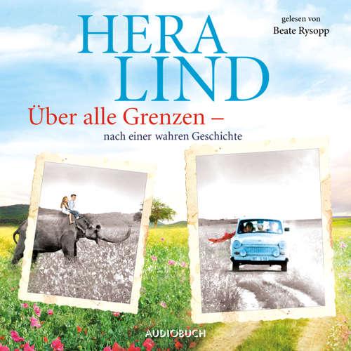 Hoerbuch Über alle Grenzen - Hera Lind - Beate Rysopp
