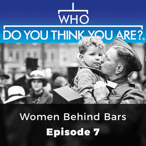 Audiobook Women Behind Bars - Who Do You Think You Are?, Episode 7 - Angela Buckley - David Thorpe