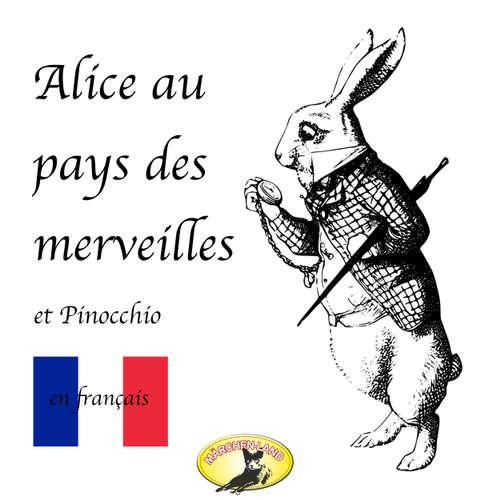 Livre audio Contes de fées en français, Alice au pays des merveilles / Pinocchio - Lewis Carroll - Jean-Pierre Latifeaux