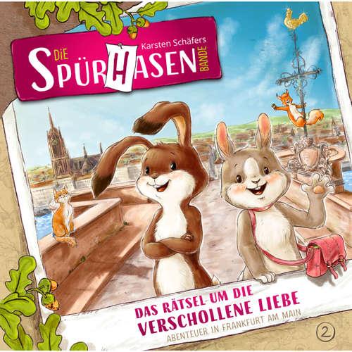 Die Spürhasen-Bande, Folge 2: Das Rätsel um die verschollene Liebe oder Abenteuer in Frankfurt am Main