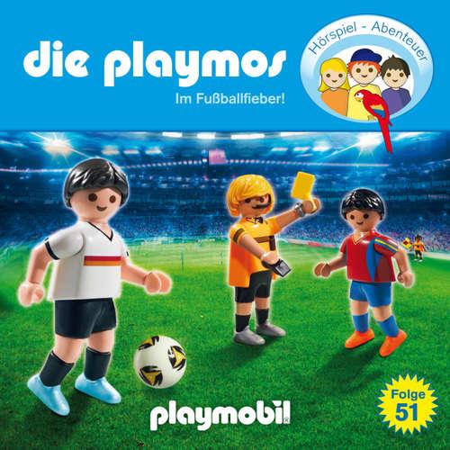 Hoerbuch Die Playmos - Das Original Playmobil Hörspiel, Folge 51: Im Fussballfieber! - David Bredel - Gerrit Schmidt-Foß