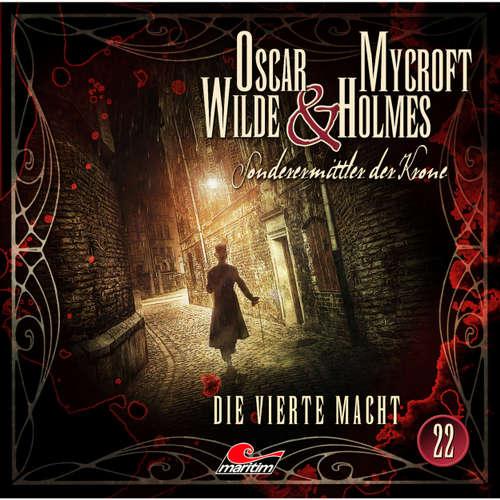 Hoerbuch Oscar Wilde & Mycroft Holmes, Sonderermittler der Krone, Folge 22: Die vierte Macht - Oscar Wilde - Sascha Rotermund