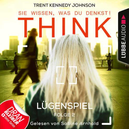 Hoerbuch THINK: Sie wissen, was du denkst!, Folge 2: Lügenspiel - Trent Kennedy Johnson - Sabine Arnhold