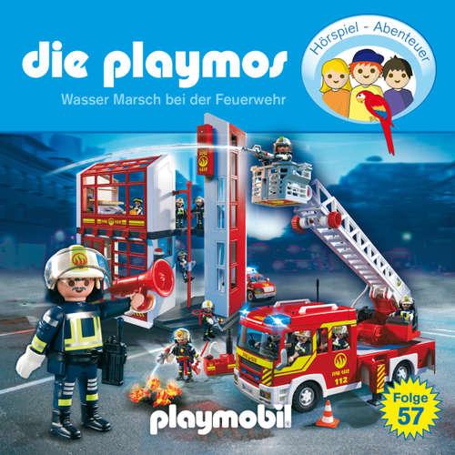 Hoerbuch Die Playmos - Das Original Playmobil Hörspiel, Folge 57: Wasser Marsch bei der Feuerwehr - Simon X. Rost - Gerrit Schmidt-Foß